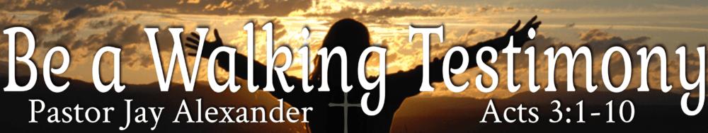 walking testimony