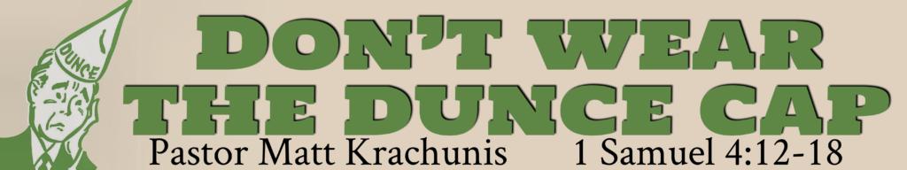 Don't Wear the Dunce Cap - Faith and Victory Church