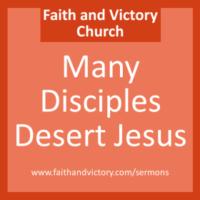 Many Disciples Desert Jesus
