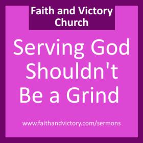 Serving God Shouldn't Be a Grind