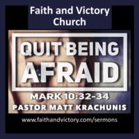 Quit Being Afraid