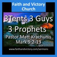 3 Guys 3 Tents 3 Prophets